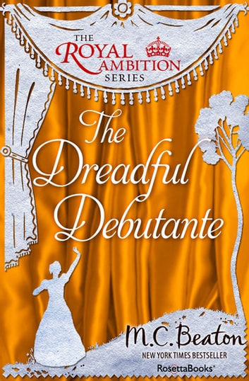 The Dreadful Debutante eBook by M. C. Beaton