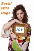 Sochi Wild Dogs - fantasy romance ebook by Icy Rivers
