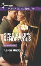 Special Ops Rendezvous ebook by Karen Anders