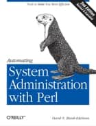 Automating System Administration with Perl ebook by David N. Blank-Edelman