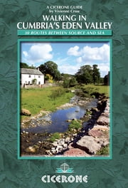 Walking in Cumbria's Eden Valley - 30 routes between source and sea ebook by Vivienne Crow