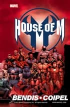 House of M ebook by Brian Michael Bendis, Olivier Coipel