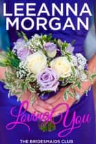 Loving You ebook by Leeanna Morgan