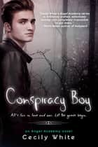 Conspiracy Boy ebook by Cecily White