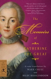The Memoirs of Catherine the Great ebook by Markus Cruse, Hilde Hoogenboom, Catherine the Great