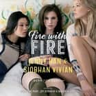 Fire with Fire audiobook by Jenny Han, Siobhan Vivian