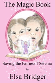 The Magic Book series, book 1: Saving the Fairies of Serenia