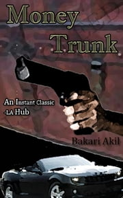 Money Trunk! ebook by Bakari Akil II, Ph.D.