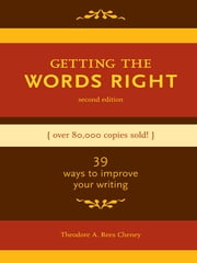 Getting the Words Right ebook by Theodore Cheney