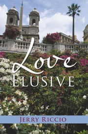 Love Elusive ebook by Jerry Riccio