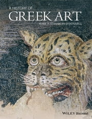 A History of Greek Art ebook by Mark D. Stansbury-O'Donnell