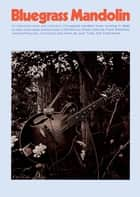 Bluegrass Mandolin ebook by Jack Tottle