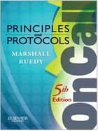 On Call Principles and Protocols ebook by Shane A. Marshall, John Ruedy