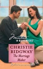 The Marriage Maker ebook by Christie Ridgway