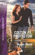 Colton P.I. Protector ebook by Regan Black