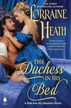 The Duchess in His Bed eBook by Lorraine Heath