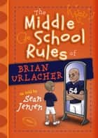 The Middle School Rules of Brian Urlacher ebook by Sean Jensen