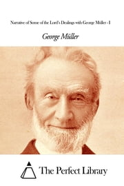 Narrative of Some of the Lord's Dealings with George Müller - I ebook by George Müller