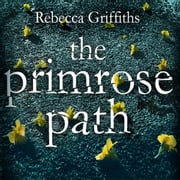 The Primrose Path audiobook by Rebecca Griffiths