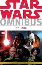 Star Wars Omnibus - Infinities ebook by Chris Warner, Dave Land, Adam Gallardo