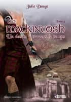 Un destin à travers le temps - Les MacKintosh, T4 ebook by Julie Dauge