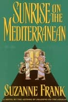 Sunrise on the Mediterranean ebook by Suzanne Frank