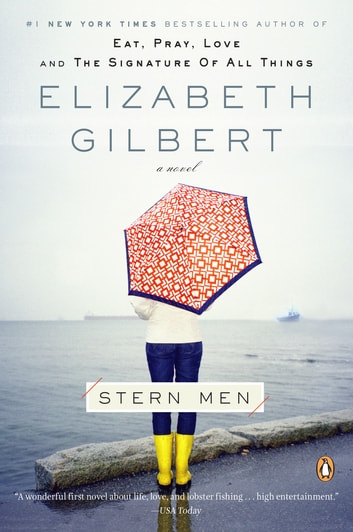Stern Men - A Novel ekitaplar by Elizabeth Gilbert