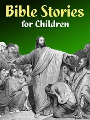 Bible Stories for Children ebook by Kobo.Web.Store.Products.Fields.ContributorFieldViewModel
