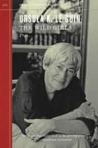 The Wild Girls ebook by Ursula K. Le Guin