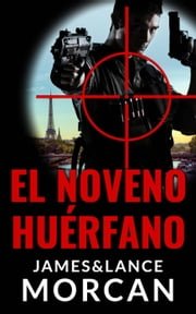 El Noveno Huérfano ebook by James Morcan, Lance Morcan