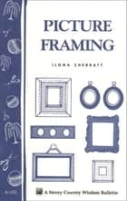 Picture Framing ebook by Ilona Sherratt