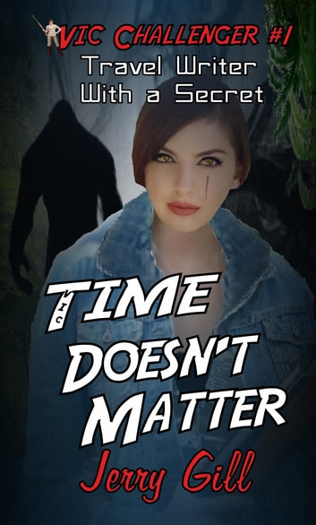 Vic - Time Doesn't Matter ebook by Jerry Gill