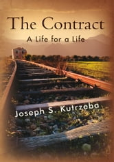 The Contract - A Life for a Life ebook by Joseph S. Kutrzeba