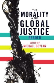 The Morality and Global Justice Reader ebook by Michael Boylan