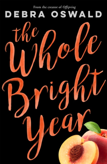 The Whole Bright Year ebook by Debra Oswald