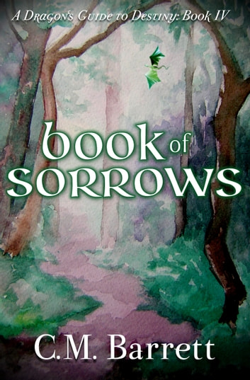 Book of Sorrows: Book 4 of A Dragon's Guide to Destiny ebook by C. M. Barrett