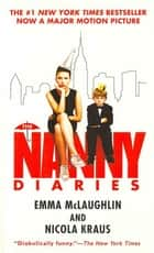 The Nanny Diaries - A Novel ebook by Nicola Kraus, Emma McLaughlin