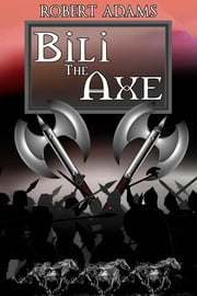 Bili The Axe ebook by Adams, Robert