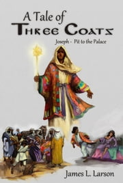 A Tale of Three Coats ebook by James Larson