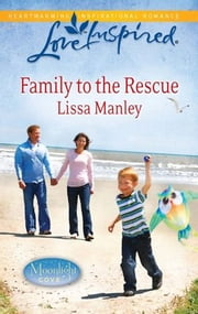 Family to the Rescue ebook by Lissa Manley