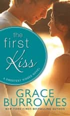 The First Kiss ebook by Grace Burrowes
