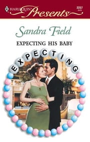 Expecting His Baby ebook by Sandra Field