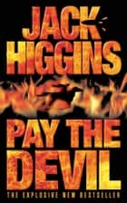 Pay the Devil ebook by Jack Higgins