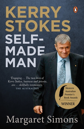 Kerry Stokes: Self-Made Man - Self-Made Man ebook by Margaret Simons