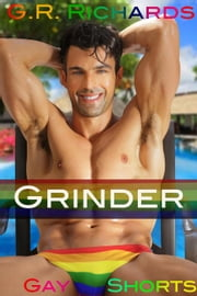 Grinder - Gay Shorts ebook by G.R. Richards