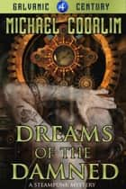 Dreams of the Damned ebook by Michael Coorlim