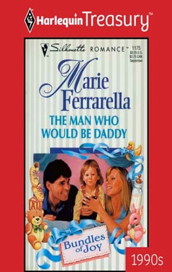 The Man Who Would Be Daddy ebook by Marie Ferrarella
