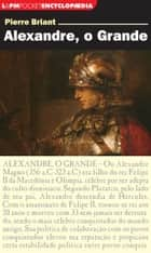 Alexandre, o Grande ebook by Pierre Briant,Rejane Janowitzer