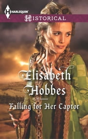 Falling for Her Captor ebook by Elisabeth Hobbes