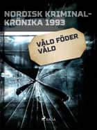 Våld föder våld ebook by